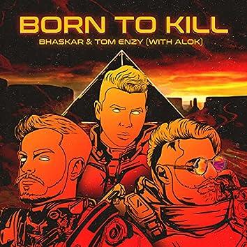 Born to Kill (with Alok)
