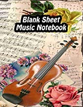 Blank Sheet Music Notebook: Violin Viola Composition Manuscript Staff Paper Journal For Composers, Kids Who Their Own Music Or Songs   Flowers & Sheets Music Print