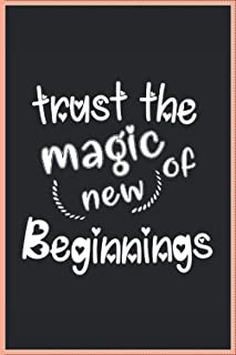 trust magic of new beginnings: balnk notebook 110 pages insperational quote for women and men