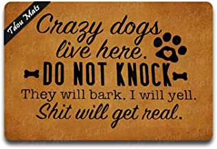 Tdou Crazy Dogs Live Here -Do Not Knock - They Will Bark, I Will Yell - Shit Will Get Real Door Mat Floor Entrance Outdoor & Indoor Decor Rug Rubber Non Slip Doormat 23.6 X 15.7 inche
