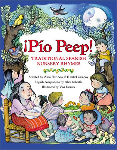 Compare Textbook Prices for ¡Pío Peep!: Traditional Spanish Nursery Rhymes Spanish Edition Bilingual Edition ISBN 8601419648931 by Ada, Alma Flor,Campoy, F. Isabel,Schertle, Alice,Escriva, Vivi