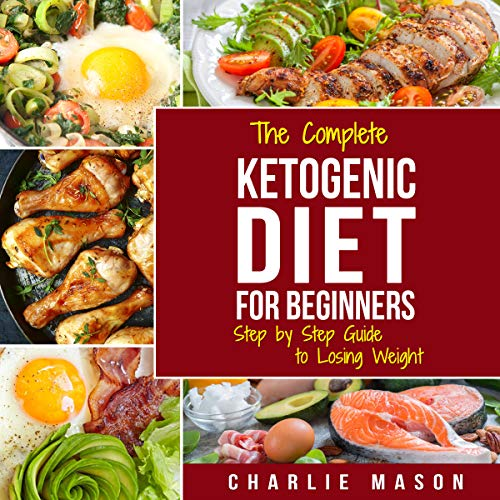 Ketogenic Diet for Beginners: Lose a Lot of Weight Fast Using Your Body's Natural Processes audiobook cover art