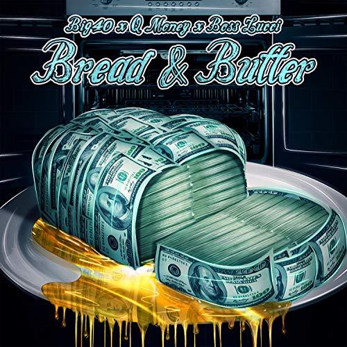 Bread & Butter (feat. Q Money & Boss Lucci) [Explicit]