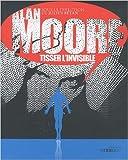 Alan Moore, tisser l'invisible de Julien Bétan,François Peneaud,Jean-Paul Jennequin ( 19 août 2010 ) - 19/08/2010