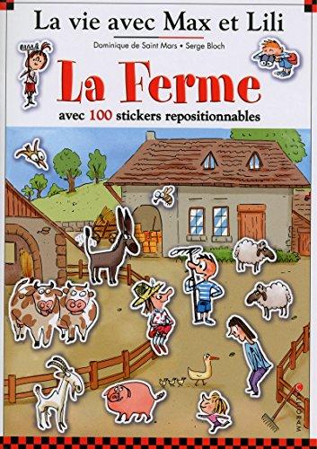 La ferme - La vie avec Max et Lili - avec 100 stickers repositionnables