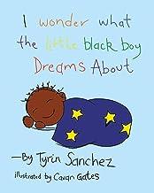 I wonder what the little black boy dreams about