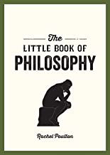 The Little Book of Philosophy: An Introduction to the Key Thinkers and Theories You Need to Know