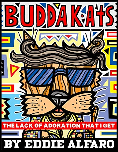 The Lack of Adoration That I Get (BuddaKat Series)