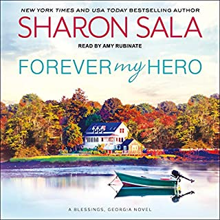 Forever My Hero     Blessings, Georgia Series, Book 7              By:                                                                                                                                 Sharon Sala                               Narrated by:                                                                                                                                 Amy Rubinate                      Length: 9 hrs and 4 mins     35 ratings     Overall 4.8