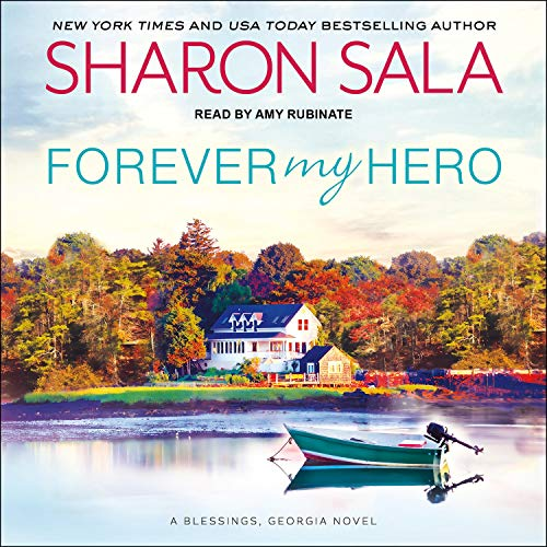 Forever My Hero     Blessings, Georgia Series, Book 7              By:                                                                                                                                 Sharon Sala                               Narrated by:                                                                                                                                 Amy Rubinate                      Length: 9 hrs and 4 mins     Not rated yet     Overall 0.0