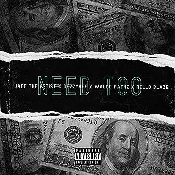 Need Too (feat. DezzyBee, Waldo Rackz & Rello Blaze)