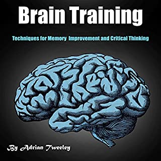 Brain Training: Techniques for Memory Improvement and Critical Thinking audiobook cover art
