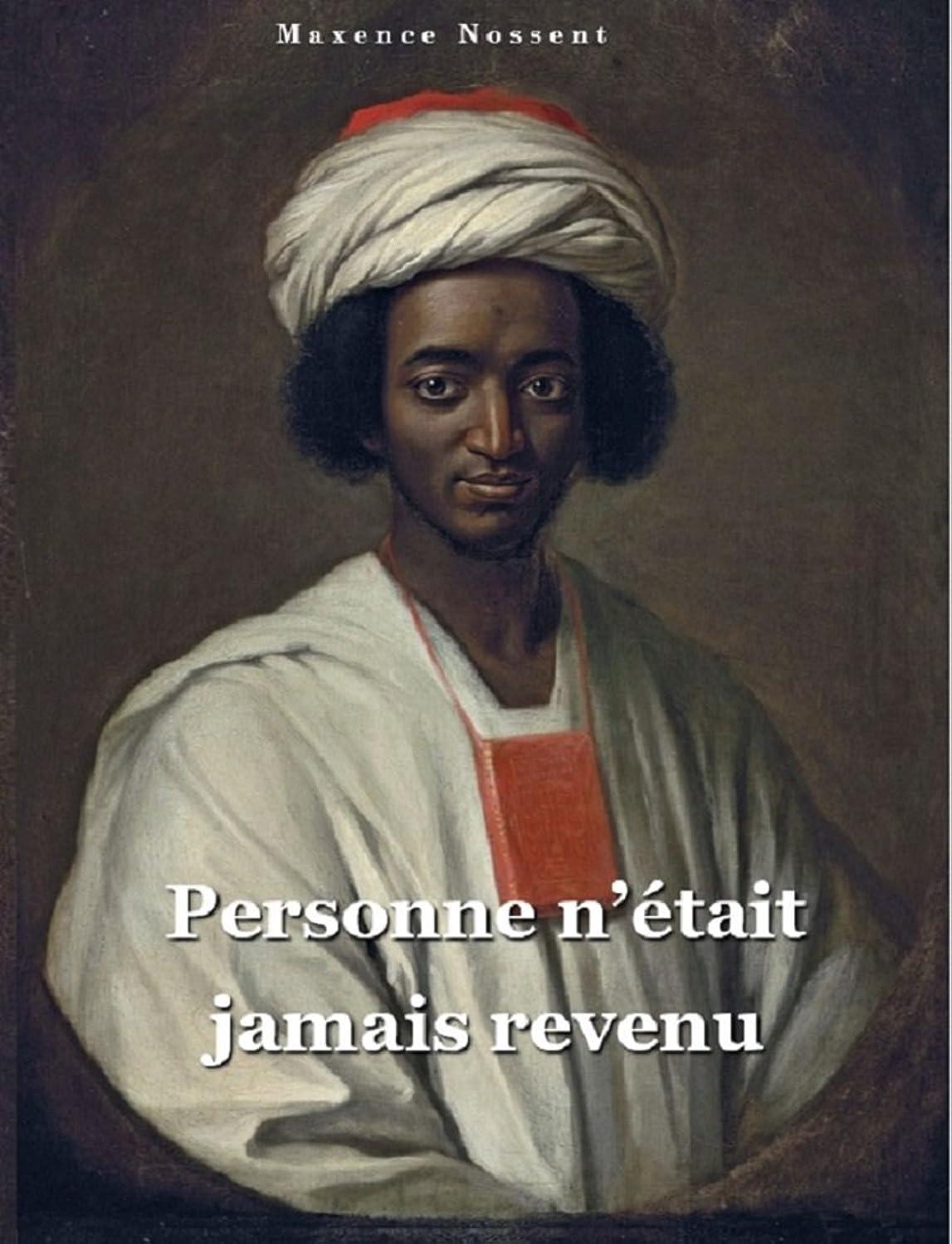 櫛主権者制限するPersonne n'était jamais revenu: La vie d'Ayouba Souleyman Diallo, happé par la traite négrière (French Edition)