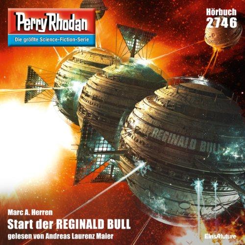 Start der Reginald Bull (Perry Rhodan 2746) Titelbild