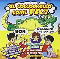 Audio Cd - Coccodrillo Come Fa (Il) (1 CD)