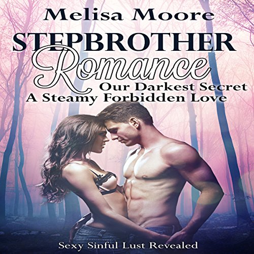 Stepbrother Romance: Our Darkest Secret, A Steamy Forbidden Love  audiobook cover art