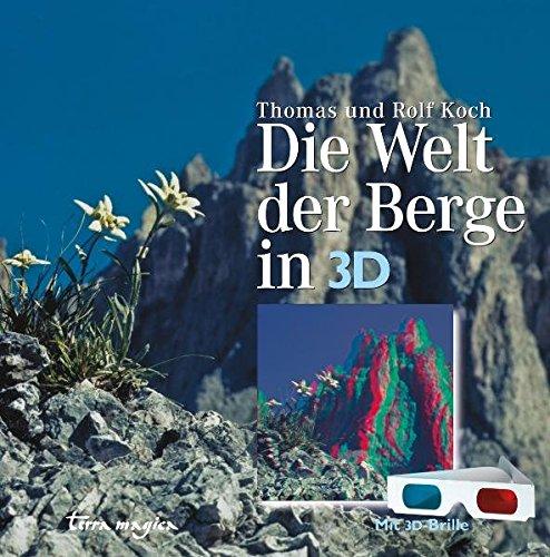 Die Welt der Berge in 3-D: Mit 3 D-Brille