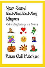 Year-Round Read-Aloud, Read-Along Rhymes: Celebrating Holidays and Seasons Kindle Edition
