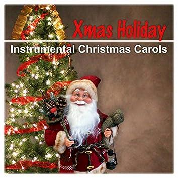 Xmas Holiday - Instrumental Christmas Carols, Happy Christmas Eve, Pure Magic of Christmas