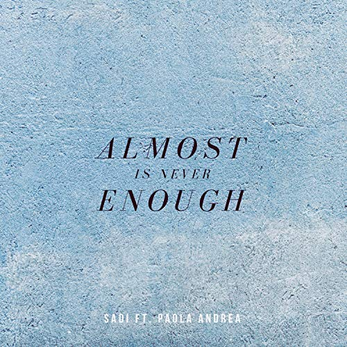 Almost Is Never Enough (feat. Paola Andrea)