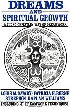 Dreams and Spiritual Growth: A Judeo-Christian Way of Dreamwork