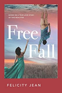 Free Fall: Based on a True Love Story of Two Realities