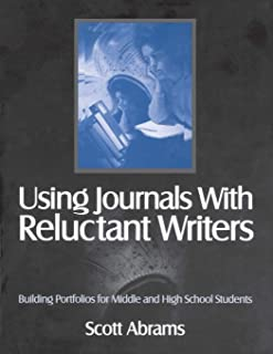 Using Journals With Reluctant Writers: Building Portfolios for Middle and High School Students (NULL)