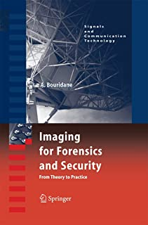 Imaging for Forensics and Security: From Theory to Practice