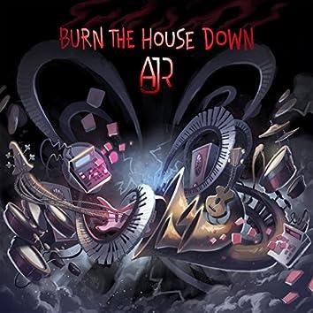Burn The House Down