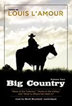 Big Country, Vol. 2: Stories of Louis L'Amour (West of the Tularosa, Home in the Valley, and West Is Where the Heart Is)