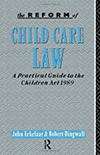 The Reform of Child Care Law: A Practical Guide to the Children Act 1989