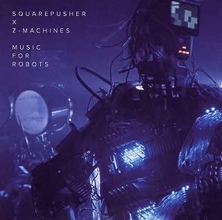 Squarepusher x Z-Machines : Music for Robots [アーティスト本人による解説付 / 国内盤] (BRE49)
