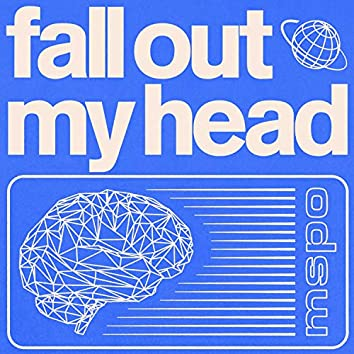 fall out my head