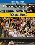 Pittsburgh Pirates Fans Sudoku Puzzle Book: Advanced Level