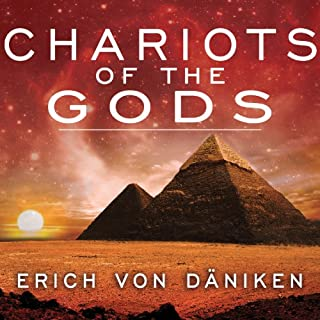Chariots of the Gods                   By:                                                                                                                                 Erich von Daniken                               Narrated by:                                                                                                                                 William Dufris                      Length: 5 hrs and 55 mins     1,357 ratings     Overall 4.3
