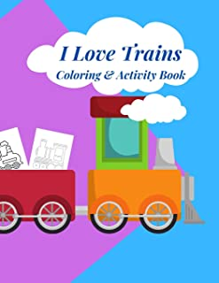 I Love Trains Coloring & Activity Book: 38 pages of great fun for Toddlers