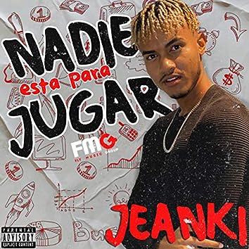 Nadie Esta Para Jugar (feat. Jeanki)