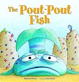 The Pout-Pout Fish (A Pout-Pout Fish Adventure Book 1) (English Edition) par [Deborah Diesen, Dan Hanna]
