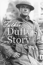 Father Duffy's Story: A Tale of Humor and Heroism, of Life and Death with the Fighting Sixty-ninth (1919)