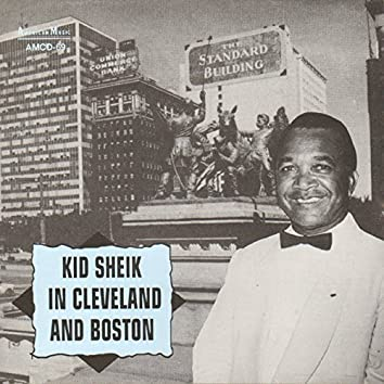 Kid Sheik in Cleveland and Boston