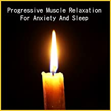 Progressive Muscle Relaxation for Anxiety and Sleep
