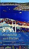 Von Istanbul nach Hakkari. Eine Rundreise in Geschichten von Tevfik Turan