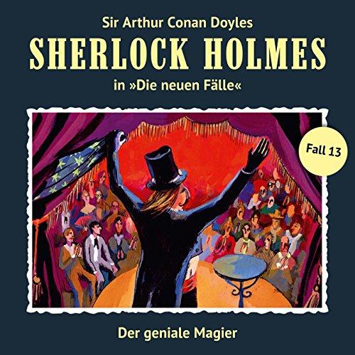Der geniale Magier     Sherlock Holmes - Die neuen Fälle 13              Autor:                                                                                                                                 Bodo Traber                               Sprecher:                                                                                                                                 Christian Rode,                                                                                        Peter Groeger                      Spieldauer: 1 Std. und 6 Min.     113 Bewertungen     Gesamt 4,8