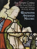 Mozart: Ave Verum Corpus and Other Sacred Music for Voices and Orchestra in Full Score