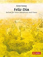Feliz Dia: Ballad for Tenor Saxophone and Piano