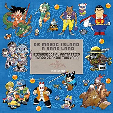 De Magic Island a Sand Land: Bienvenidos al fantanstico mundo de Akira Toriyama (Manga Books) (Spanish Edition)