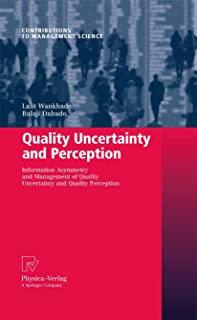Quality Uncertainty and Perception: Information Asymmetry and Management of Quality Uncertainty and Quality Perception