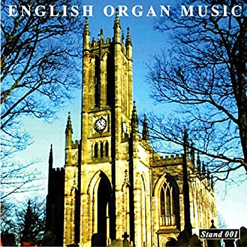 Gordon Stewart plays English Organ Music from All Saint's Church, Stand on the Father Willis Organ