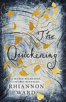 The Quickening: A twisty and gripping Gothic mystery by [Rhiannon Ward]
