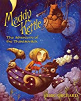Maddy Kettle Book 1: The Adventure of the Thimblewitch